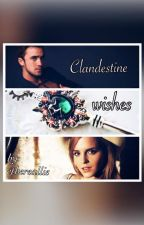 Clandestine Wishes (Dramione Fanfic) by ethereallie