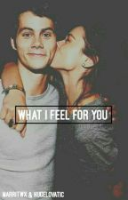 What I Feel For You •Dylan O'Brien• ON HOLD by marritwx