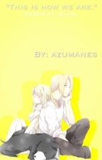 This is how we are.. (EdWin+ RoyAi) !![CURRENTLY EDITING]!! by azumanes