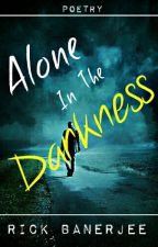Alone In The Darkness | Poetry by The_Lonely_Beast