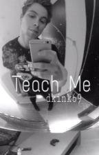 Teach Me | l.h by dkink69