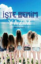 ...İŞTE BENİM YAZIM... by BerikaNur5