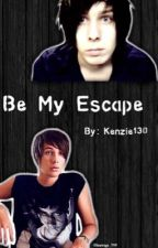 Be My Escape (Phan) by kenzie130