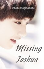 Missing Joshua | SEVENTEEN ✓ by AnonImagination