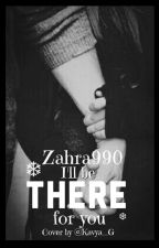 I'll Be There For You (Islamic love story) by Zahra990