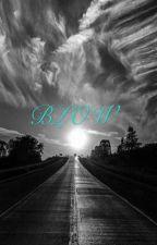 Blow by WriterGirl6761