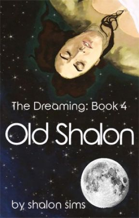 The Dreaming: Old Shalon (Book 4) by shalonsims