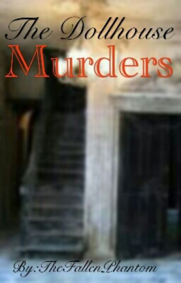 The Dollhouse Murders (Dollhouse series // Book #1)
