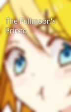 The Fullmoon's Prince by mikanella
