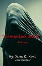 Tormented Mind ~ Poetry ~ by woundedbear