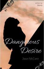 Dangerous Desire - Jason McCann by Melxly