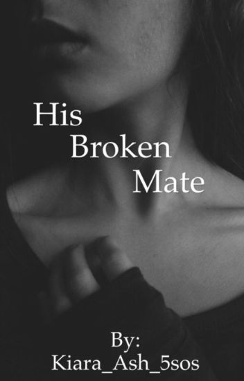 His Broken Mate