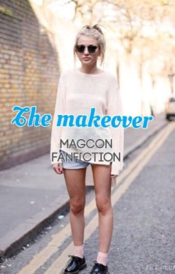 The Makeover (a magcon Fanfiction)