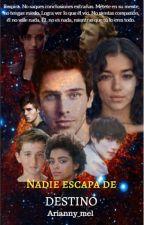 """NADIE, escapa de """"Destino"""" by Arianny_mel"""