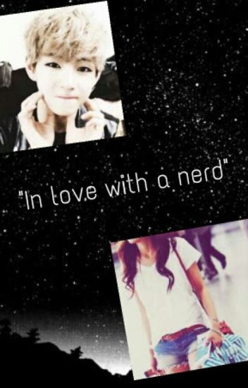 """In love with a nerd""{Taehyung y tu}"