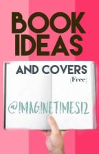Book Ideas and Covers (FREE) by ImagineTimes12