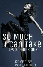So Much I Can Take (BWWM) by SophieRealz