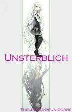 Unsterblich by TheLegendOfUnicorns