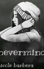 nevermind by ungiornoperfetto