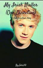 My Irish Nialler (One Direction) by JolieHoran110