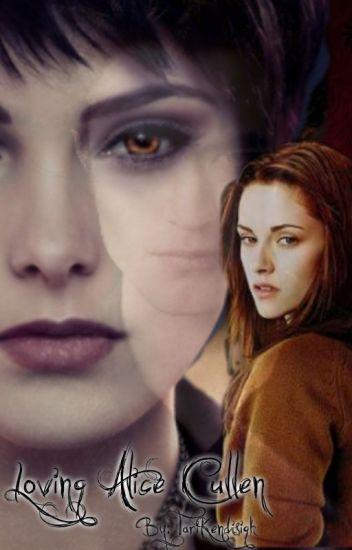 Loving Alice Cullen (REWRITTEN)