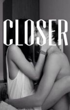 Closer by cartercan_read