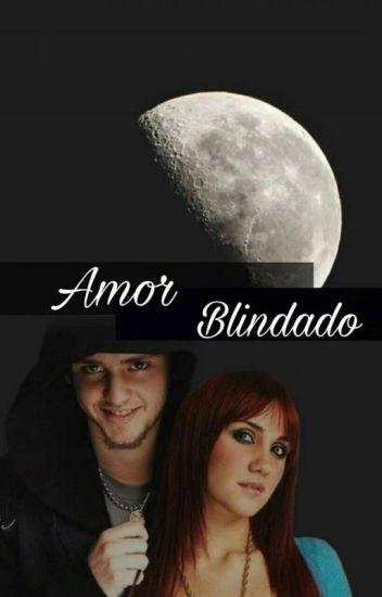 amor blindado- adaptada vondy