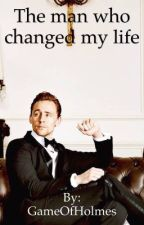 The man who changed my life by FandomsUnited99