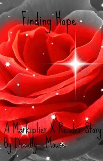 Finding Hope (Markiplier X Abused Bullied Reader)