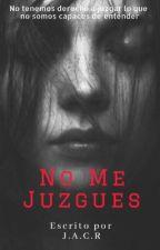 No me Juzgues by josmery15