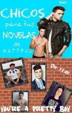 Chicos para tus novelas by ClarisseLaRue77
