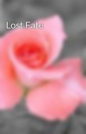 Lost Fate by justine777w