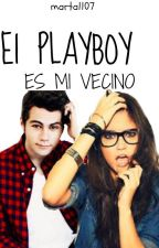 El playboy es mi vecino. by marta1107