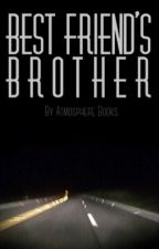 Best Friend's Brother by AtmosphereBooks