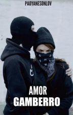 Amor gamberro. by PaoYAneSonLov