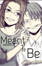 Meant to be [A Levihan fanfic] by Kittybear14