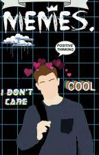 Memes.  by joshephin123