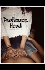 Professor hood by Ashtonscumhowyum