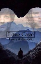 Love cave by larrysstylinson7