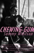 Chewing-gum → Sammy Wilk by Sindney_