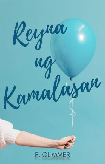 Reyna ng Kamalasan .ƒĢ. (Completed and Published in 2 parts)