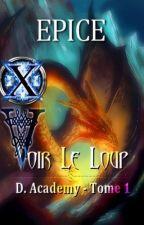 Voir Le Loup | D. ACADEMY - Tome I by Epice_
