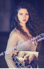 The Mystery (greek fanfiction) by Annavsl