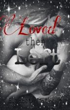 Loved Then Left by anewwritertostart