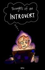 Thoughts Of An Introvert (rant book) by iwritetoinspire