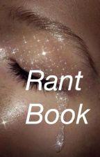 Rant Book by -Emoji-