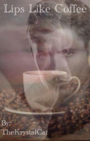 Lips Like Coffee (Cas x Dean, SPN) by Sketchy_d00d