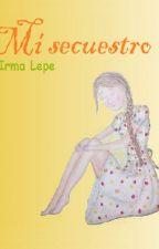 Mi secuestro by IrmaLepe