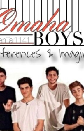 OMAHA BOYZ PREFERENCES AND IMAGINES  by QueenTai11411