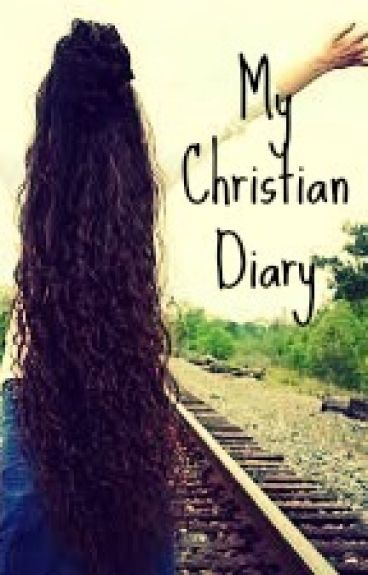 My Christian Diary by TheSchemingScholar